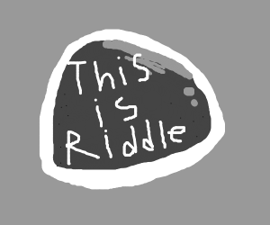 This is a riddle is written on a rock.