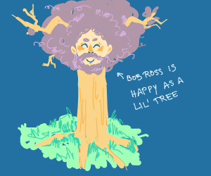 Bob Ross as a happy little tree