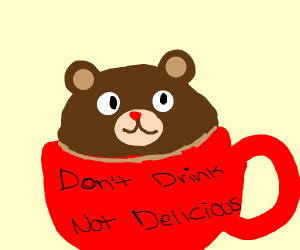 A cup of teddy bear. Dont drink not delicious