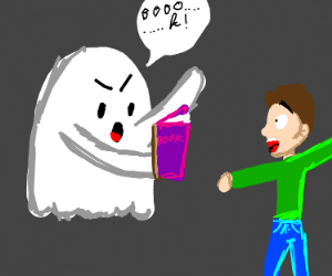 A ghost scares you with a boooo...k.