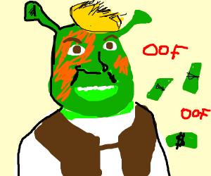 Shrek Trump oofing money