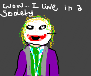 Joker Saying We Live In A Society Drawception