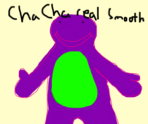 Now cha cha real smooth (meme)