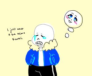 Sans is sad he's not anime-kawaii