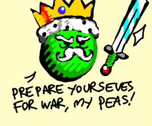 King of the Pea Kingdom readies for War