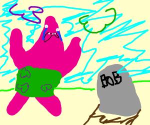 Patrick lost his bestie