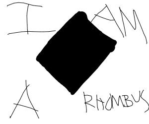 I AM A RHOMBUS