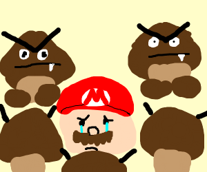 Mario is sad and surrounded by goombas