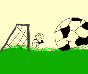 soccor but with a ball as big as the goal