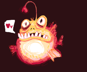 angler fish loves you