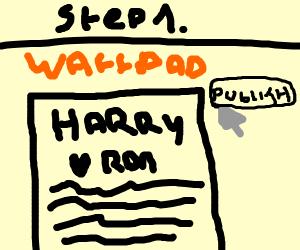 Step 1: write fanfiction on wattpad