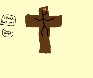 Jesus accidentally died on the cross