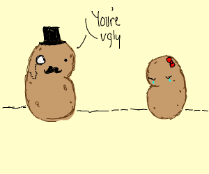 father potato says ur ugly to his daughter