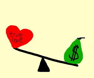 Money beats true love, every time
