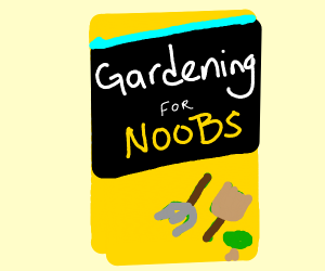 Gardening Guide for n00bs