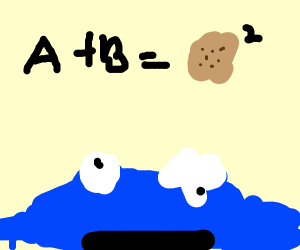 E= mcsquared but a + b = cookies