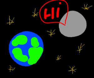 """Moon says """"Hi!"""""""