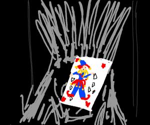 The joker on the iron throne