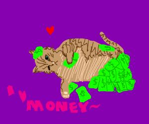 Cat loves money yeah-yeah yeah-yeah yeah