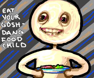 eat goddammit!!!!