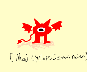 cyclops demon is mad