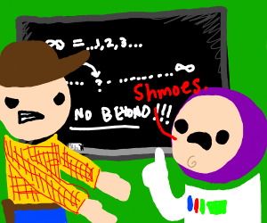 Woody tells Buzz that you cant go past infite