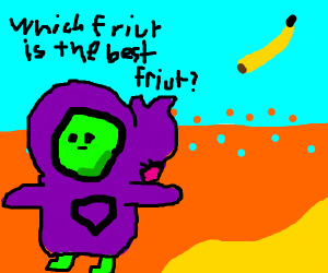"""which is the bEST friut"" -gingerpale"