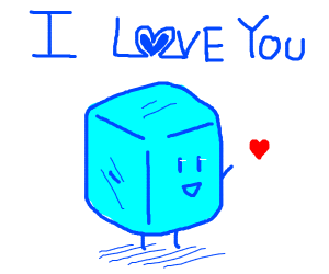 Ice cube says 'I love you!'