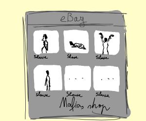 Mafia sellin slaves on eBay
