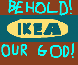 Behold... IKEA!