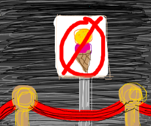 No ice cream beyond this point.