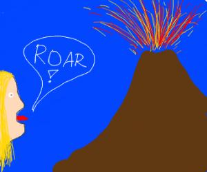 girl roaring at erupting volcano