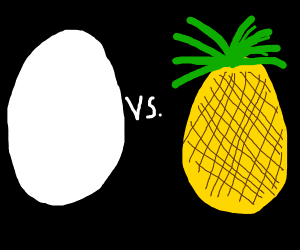 Egg v. Pineapple