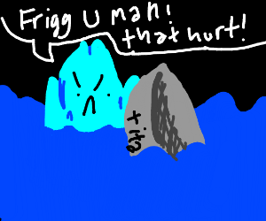 Iceberg cursing at the titanic
