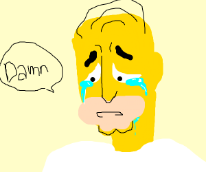 Handsome Homer Simpson says damn while crying