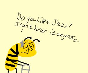 Do ya like Jazz? I can't hear it anymore.