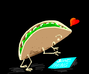 A taco that loves something