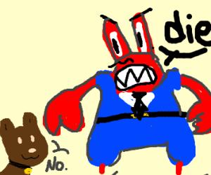 Dog vs Mr krabs