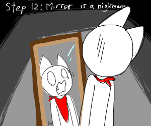 Step 11: Look in the mirror and spook urself