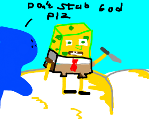 Squidward tells Spongebot to not stab God