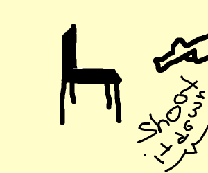 OH NO! A chair :O