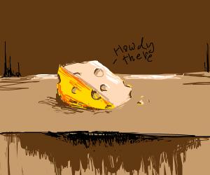 Block of cheese says hello