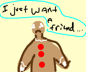 small-headed gingerbread man is lonely