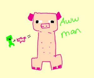 A pig and a creeper had a baby
