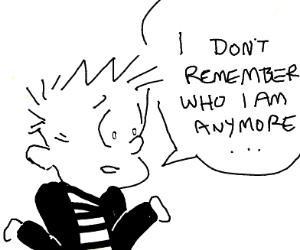 Calvin forgot his own name