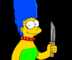 MARGE HAS A KNIFE!!!!!!!