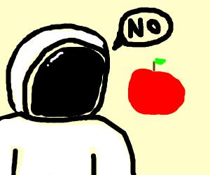 Astronaut refuses apple