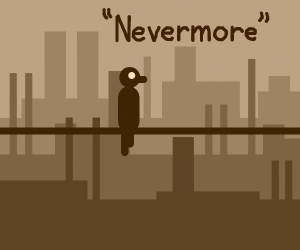 """Quoth the Raven, """"Nevermore"""""""