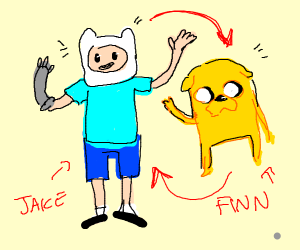 Finn the DOG and jake the HUMAN