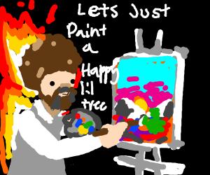 Bob Ross paints a tree on fire